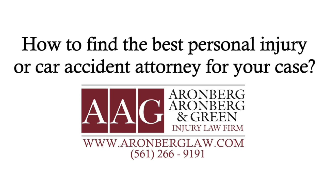 3 Tips For Finding The Best Personal Injury Attorney | Boca Raton, Delray, West Palm Beach