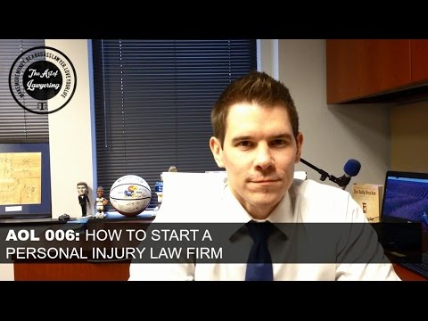 AOL 006: How to Start a Personal Injury Law Firm