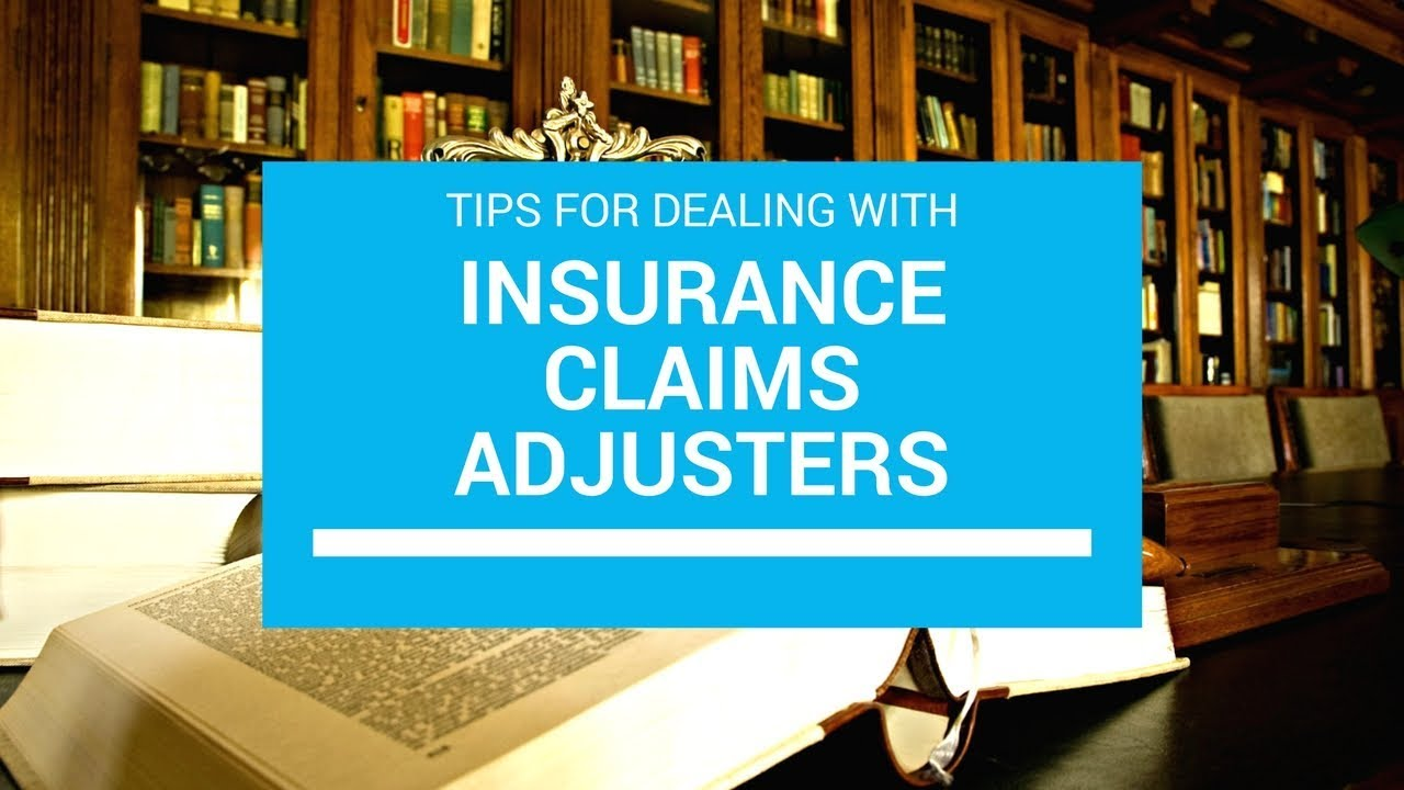 Tips for Dealing With Insurance Claims Adjusters - Injury Law Firm